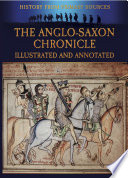 The Anglo Saxon Chronicle Illustrated and Annotated