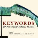 Keywords for American Cultural Studies