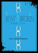 Bent, Not Broken by Lorna Schultz Nicholson