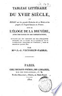 Tableau litt  raire du XVIIIe si  cle  ou Essai sur les grands   crivains de ce si  cle et les progr  s de l esprit humain en France