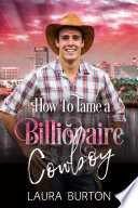 How To Tame A Billionaire Cowboy