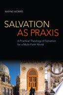 Salvation as Praxis