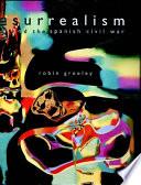 Surrealism and the Spanish Civil War