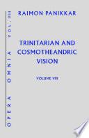 Trinitarian and Cosmotheandric Vision Vol. VIII