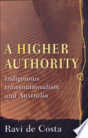 A Higher Authority  Indigenous Transnationalism and Australia