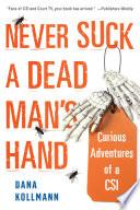 Never Suck A Dead Man s Hand