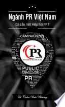 Ngành PR Việt Nam: Có cần một Hiệp hội PR?