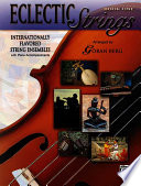 Eclectic Strings, Book 1 (Internationally Flavored String Ensembles with Piano Accompaniments Composed and Arranged by Goran Berg): Score & Parts, Sco