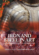 Iron and Steel in Art: Corrosion, Colorants, Conservation