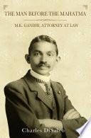 The Man before the Mahatma