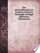 Des w rttembergischen Pr laten Friedrich Christoph Oetinger Biblisches W rterbuch