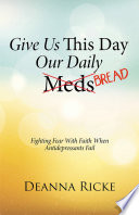 Give Us This Day Our Daily Meds  Bread