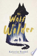The Wolf Wilder : out to rescue her mother when the...