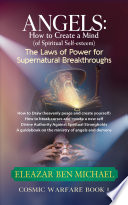 Angels How To Create A Mind Of Spiritual Self Esteem The Laws Of Power For Supernatural Breakthroughs