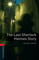 Oxford Bookworms Library Stage 3 The Last Sherlock Holmes Story