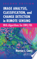 Image Analysis Classification And Change Detection In Remote Sensing book