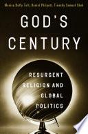 God s Century  Resurgent Religion and Global Politics