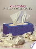 Everyday Pornography