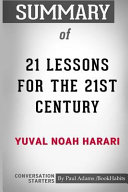Summary of 21 Lessons for the 21st Century by Yuval Noah Harari: Conversation Starters