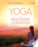 Yoga  rencontrer la tradition