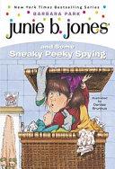 Junie B  Jones and Some Sneaky Peeky Spying