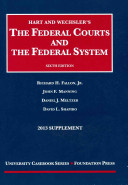 Hart and Wechsler s the Federal Courts and the Federal System 6th  2013 Supplement