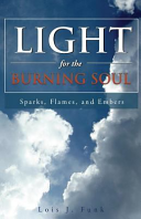 Light For The Burning Soul : heard only by those who listen...