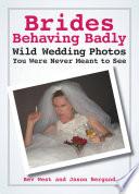 Brides Behaving Badly