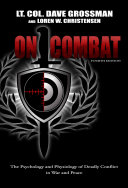 On Combat : under the stresses of deadly battle the...