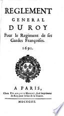 Reglement General Du Roy Pour Le Regiment De Ses Gardes Fran Oises