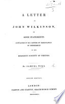 A Letter to J  Wilkinson on some statements contained in his letter of resignation of membership in the religious Society of Friends  Second edition