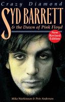 Crazy Diamond - Syd Barrett and the Dawn of Pink Floyd