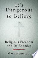 It s Dangerous to Believe
