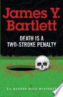death is a two stroke penalty
