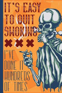 It S Easy To Quit Smoking I Ve Done It Hundreds Of Times