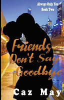 Friends Don t Say Goodbye Book PDF