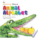An Absolutely Absurd Animal Alphabet