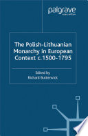 The Polish Lithuanian Monarchy in European Context  C 1500 1795