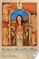 Ebook Our Sacred Maíz Is Our Mother Epub Roberto Cintli Rodríguez Apps Read Mobile