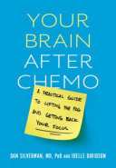 Your Brain After Chemo : dr. dan silverman—reveal that the agents used to...