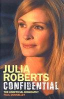 Julia Roberts Confidential