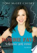 Bobbie Faye   Schlimmer geht immer