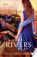 Where Rivers Part (Texas Gold Collection Book #2)