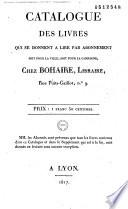 Catalogue des livres qui se donnent à lire par abonnement, soit pour la ville, soit pour la campagne, chez Bohaire, libraire, rue Puits-Gaillot, n° 9