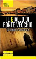 Il giallo di Ponte Vecchio. Un'indagine di Giuliano Neri