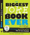 The Biggest Joke Book Ever  No Kidding