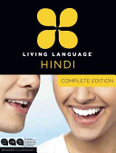 Living Language Hindi  Complete Edition   Beginner Through Advanced Course  Including Coursebooks  Audio CDs  and Online Learning