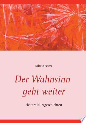 Der Wahnsinn geht weiter: Heitere Kurzgeschichten - ISBN:9783735711595