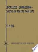 Localized Corrosion Cause Of Metal Failure book