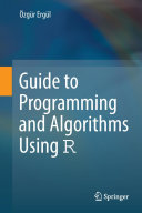 Guide to Programming and Algorithms Using R
